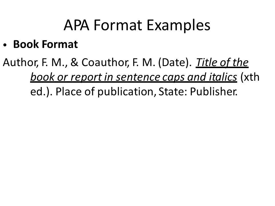 APA Format Examples Book Format Author, F. M., & Coauthor, F.