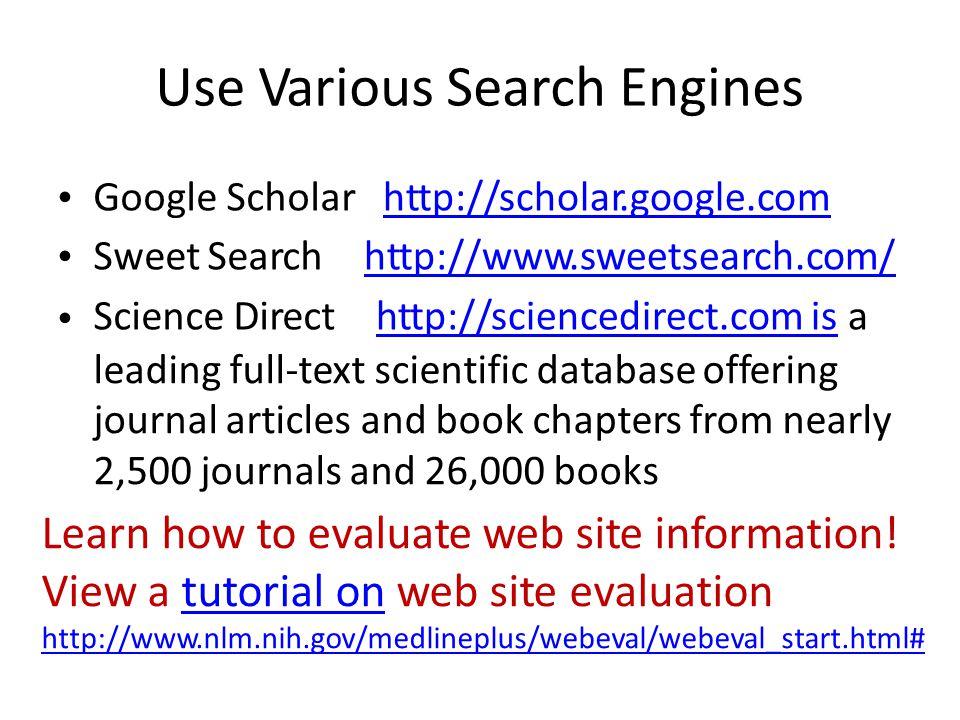Science Resources iSeek ht p:/ w.sciseek.com Worldwide Science ht p:/ worldwidescience.org/ Scientific Commons ht p:/ en.scientific ommons.org http://en.scientificcommons.org Sci.gov – searches 50 data bases from agencies ht p://w.science.gov/ 13 federal