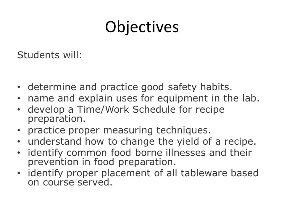 Objectives Students will: determine and practice good safety habits.