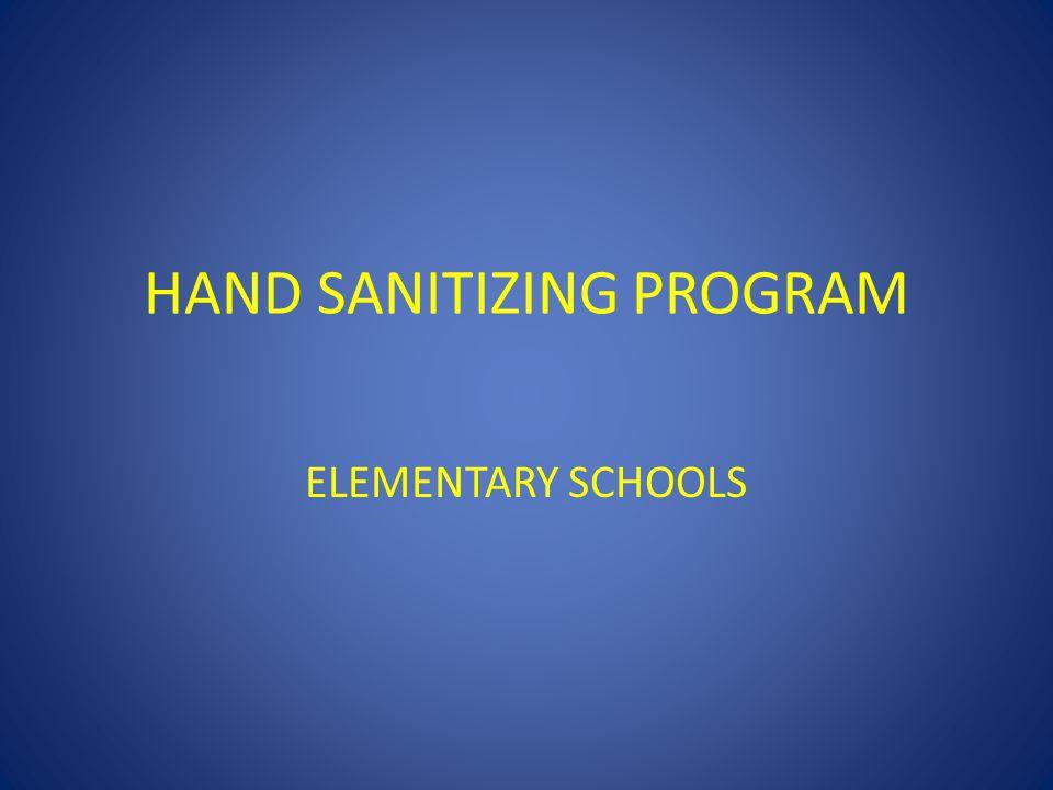 HAND SANITIZING PROGRAM ELEMENTARY SCHOOLS