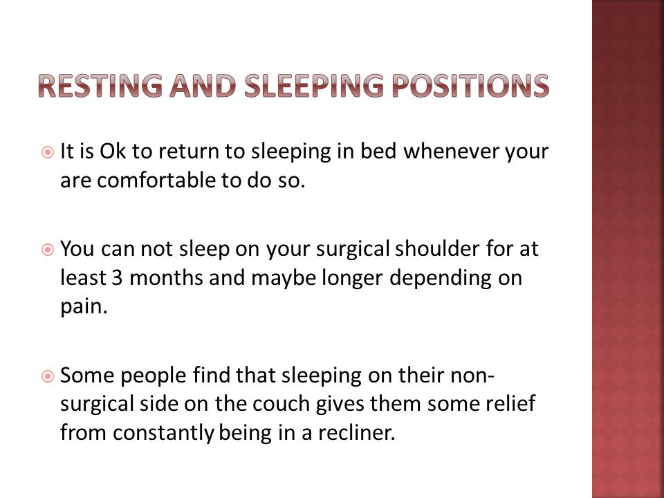  It is Ok to return to sleeping in bed whenever your are comfortable to do so.