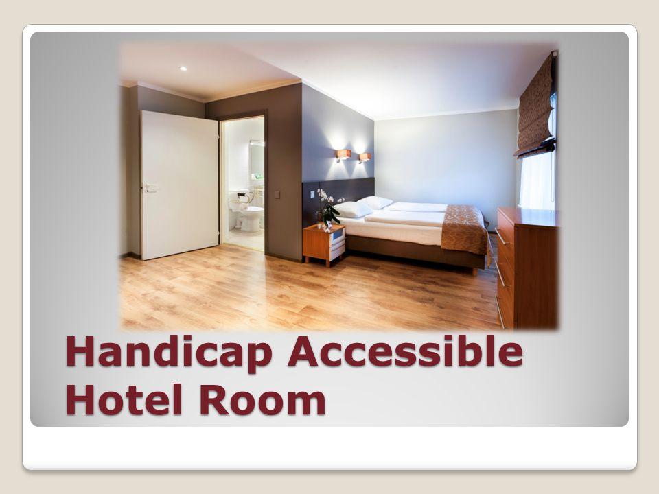Handicap Accessible Hotel Room