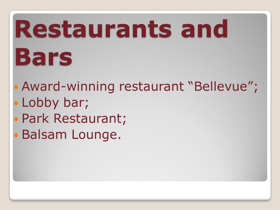 Restaurants and Bars Award-winning restaurant Bellevue ; Lobby bar; Park Restaurant; Balsam Lounge.