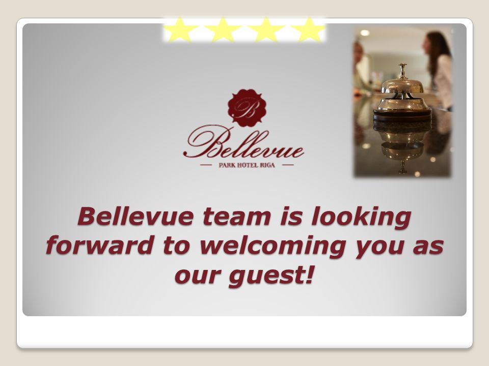 Bellevue team is looking forward to welcoming you as our guest!