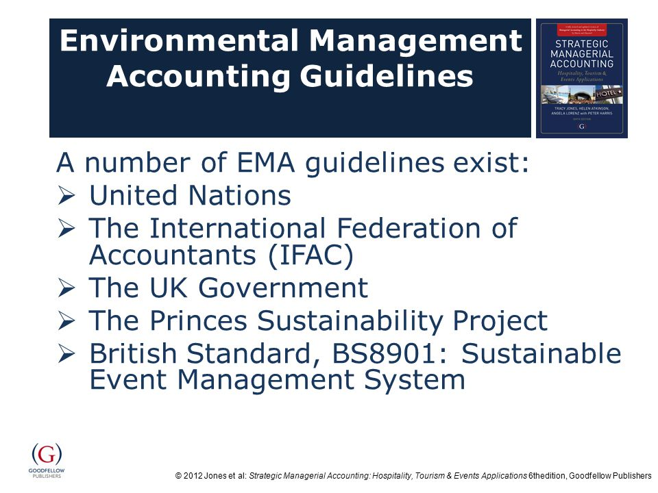 © 2012 Jones et al: Strategic Managerial Accounting: Hospitality, Tourism & Events Applications 6thedition, Goodfellow Publishers Environmental Manage
