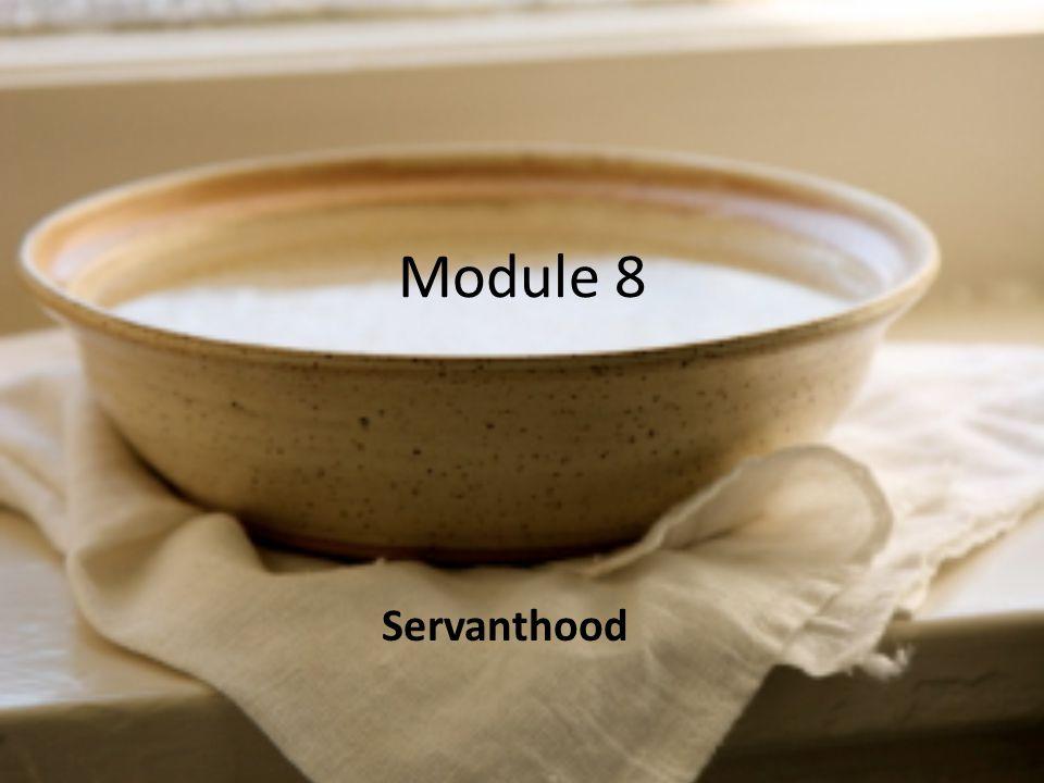 Module 8 Servanthood