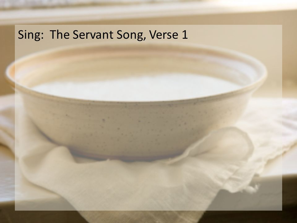 Sing: The Servant Song, Verse 1