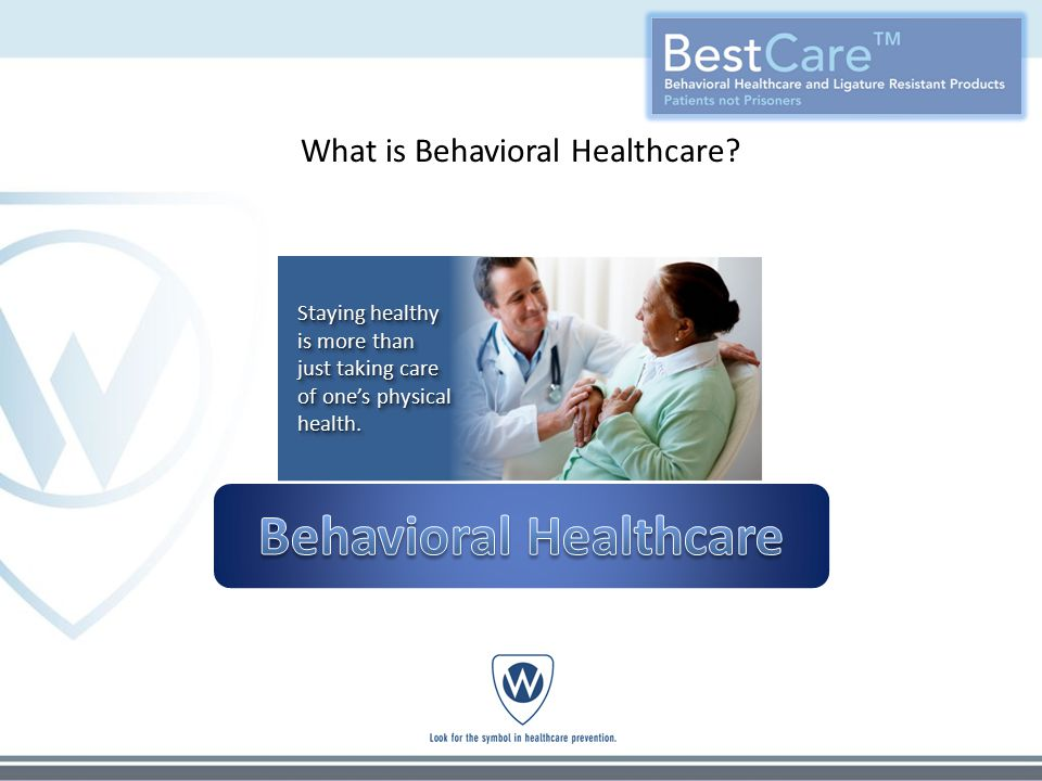 What is Behavioral Healthcare.