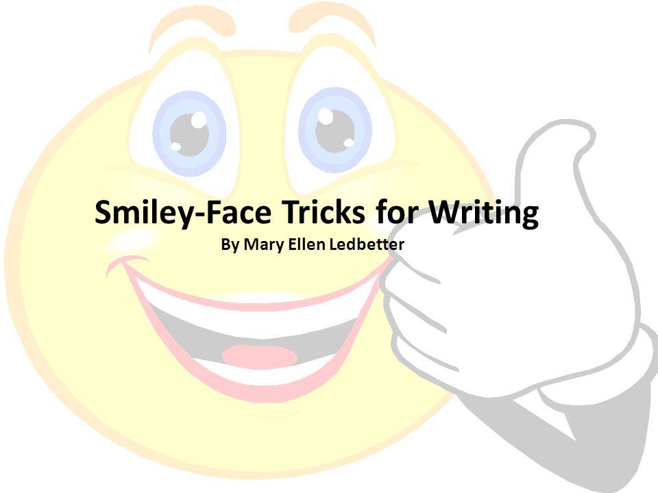 Smiley-Face Tricks for Writing By Mary Ellen Ledbetter