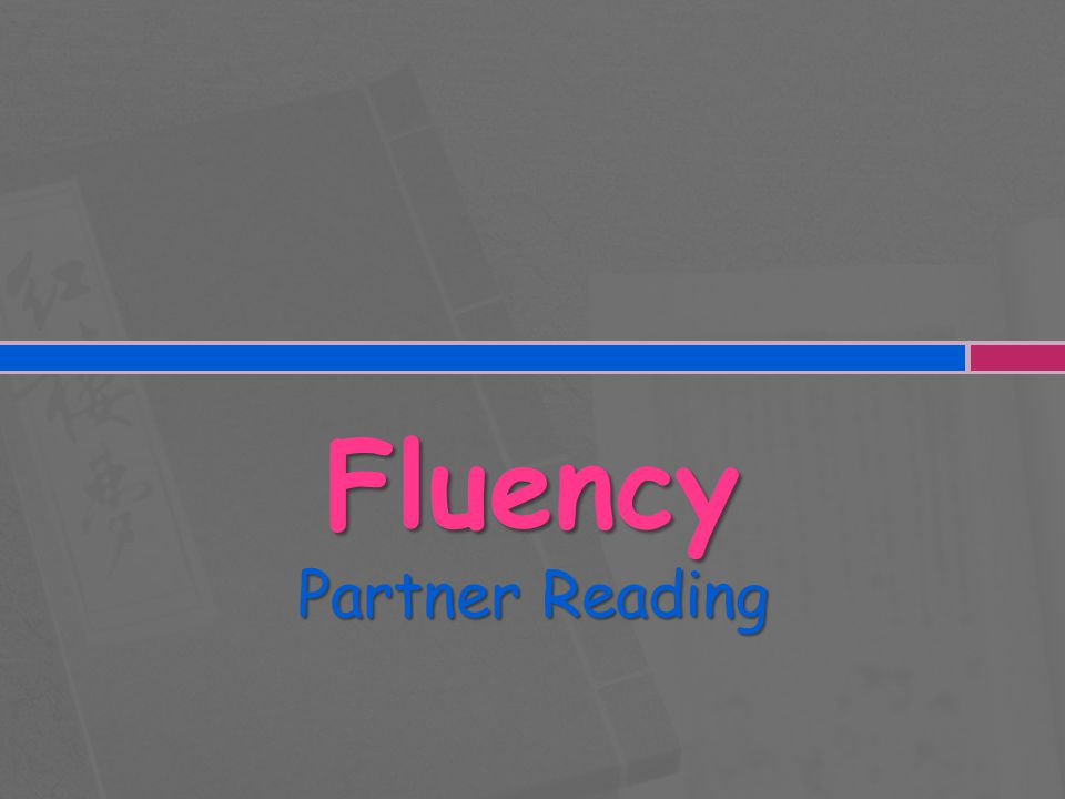 Fluency: Partner Reading  Turn to page 330, paragraphs 1-3.