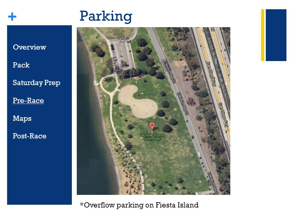 + Parking Overview Pack Saturday Prep Pre-Race Maps Post-Race *Overflow parking on Fiesta Island