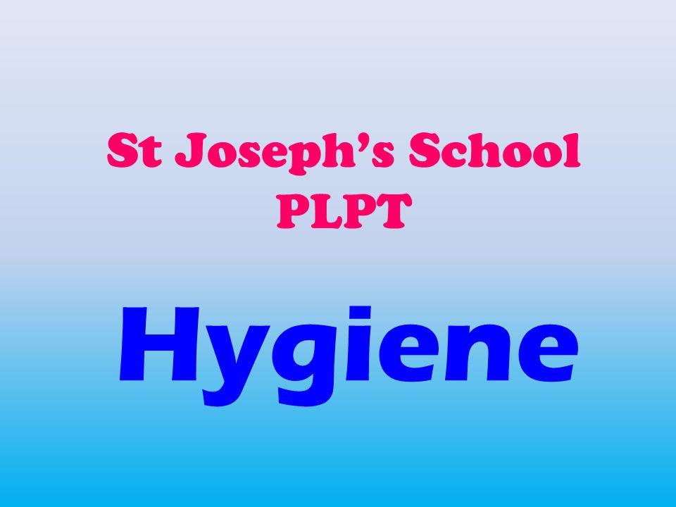 St Joseph's School PLPT Hygiene