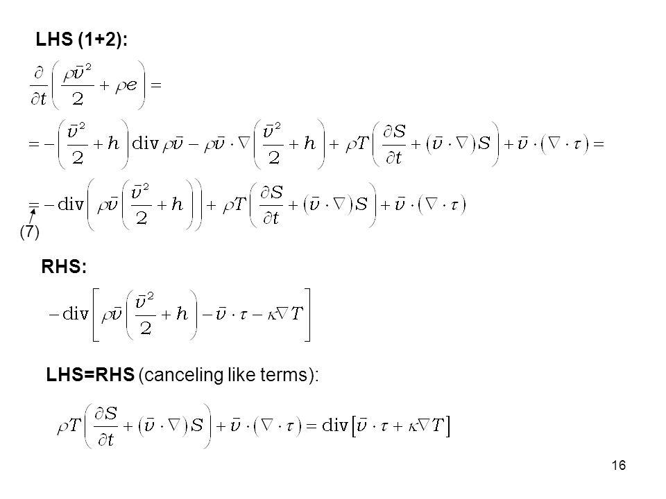 16 LHS (1+2): RHS: LHS=RHS (canceling like terms): (7)