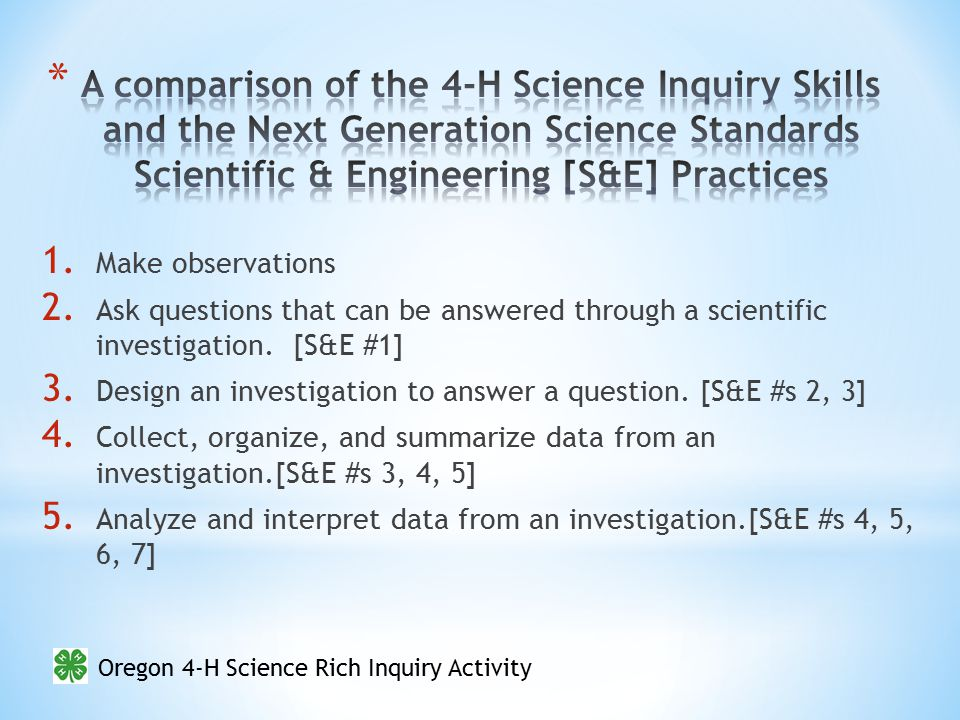 Oregon 4-H Science Rich Inquiry Activity 1. Make observations 2.