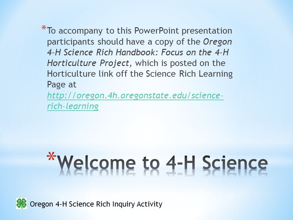 Oregon 4-H Science Rich Inquiry Activity Before learners design experiments in Step 4, lead a discussion to check for understanding of experimental design.