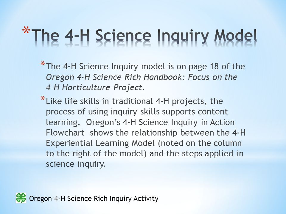 Oregon 4-H Science Rich Inquiry Activity A Control Youth Adult Control Y Closed Inquiry Open Inquiry As youth become more comfortable with inquiry they can take more control over their learning.
