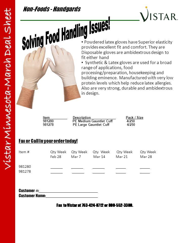 Non-Foods - Handgards Vistar Minnesota-March Deal Sheet Item Description Pack / Size 981280 PE MediumGauntlet Cuff 4/250 981278 PE Large Gauntlet Cuff