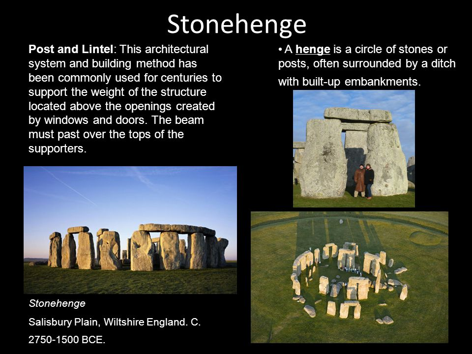 Stonehenge A henge is a circle of stones or posts, often surrounded by a ditch with built-up embankments.