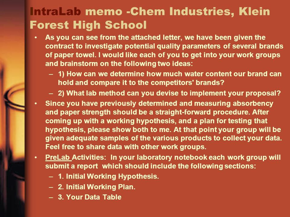 IntraLab memo -Chem Industries, Klein Forest High School As you can see from the attached letter, we have been given the contract to investigate poten
