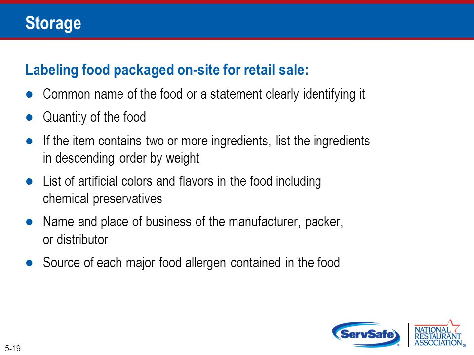 Labeling food packaged on-site for retail sale: Common name of the food or a statement clearly identifying it Quantity of the food If the item contain
