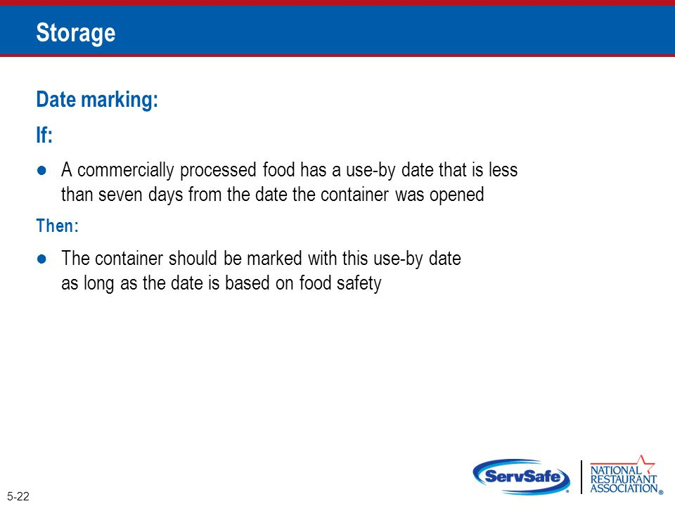 Date marking: If: A commercially processed food has a use-by date that is less than seven days from the date the container was opened Then: The contai