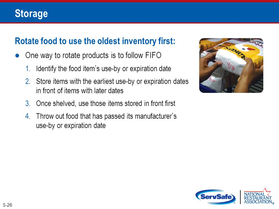Rotate food to use the oldest inventory first: One way to rotate products is to follow FIFO 1.Identify the food item's use-by or expiration date 2.Sto