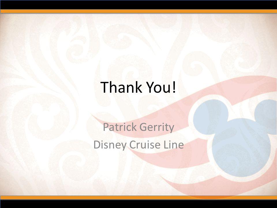 Thank You! Patrick Gerrity Disney Cruise Line
