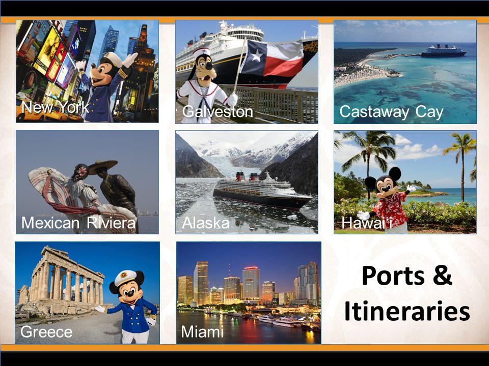 New York Galveston Mexican RivieraAlaska Hawai'i Ports & Itineraries GreeceMiami Castaway Cay