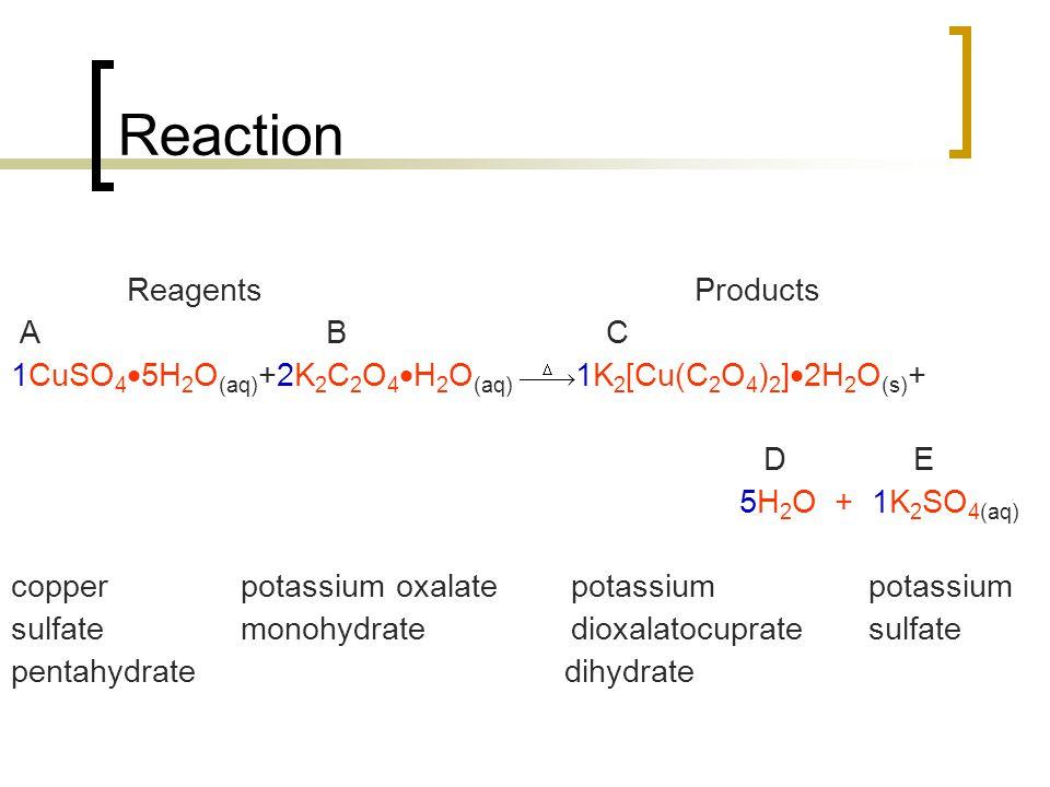 Calculations Moles of A = Moles of B = Limiting Reagent (LR) Ratio = Moles of C LR = (moles of LR) x Theoretical Yield = (moles of C) x (fw of C) % Yield = x 100%