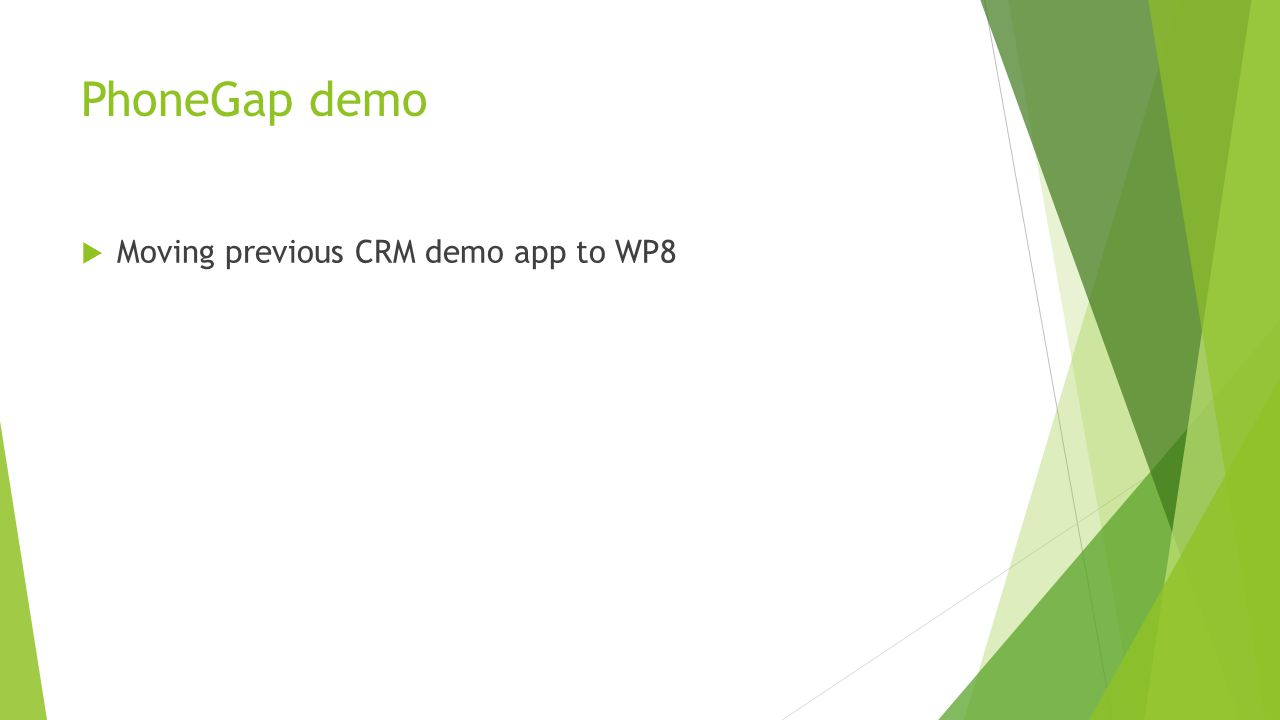 PhoneGap demo  Moving previous CRM demo app to WP8