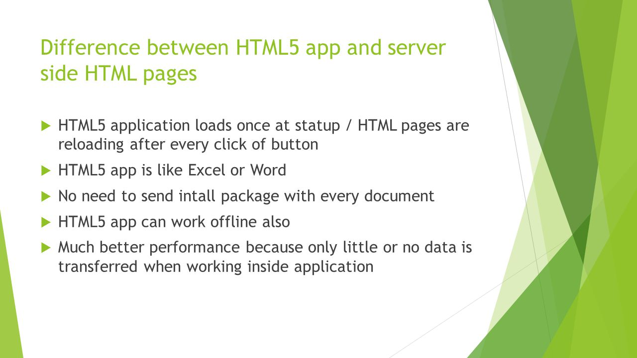 Difference between HTML5 app and server side HTML pages  HTML5 application loads once at statup / HTML pages are reloading after every click of butto