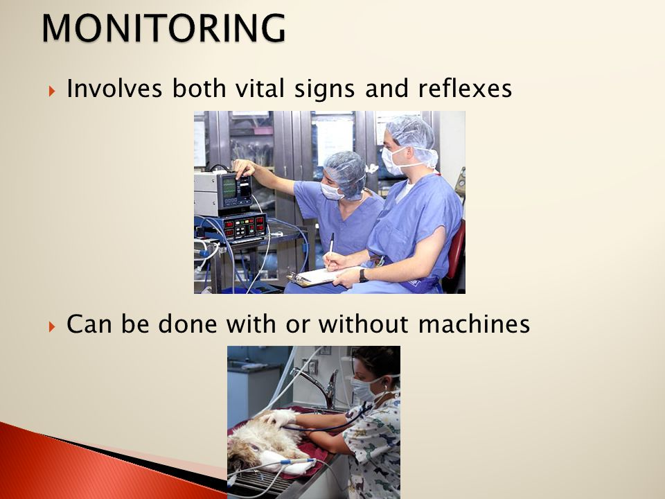  Involves both vital signs and reflexes  Can be done with or without machines