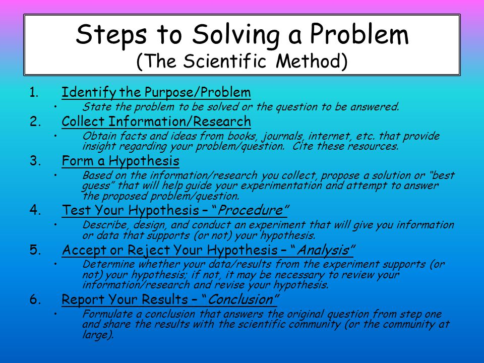 Step 6: Conclusion Do the results support your hypothesis?