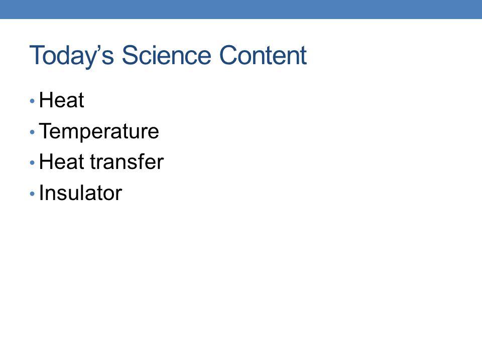 Today's Science Content Heat Temperature Heat transfer Insulator