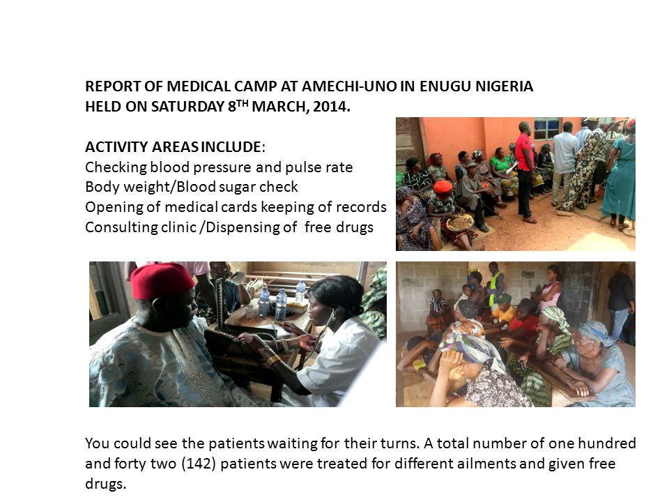 REPORT OF MEDICAL CAMP AT AMECHI-UNO IN ENUGU NIGERIA HELD ON SATURDAY 8 TH MARCH, 2014.