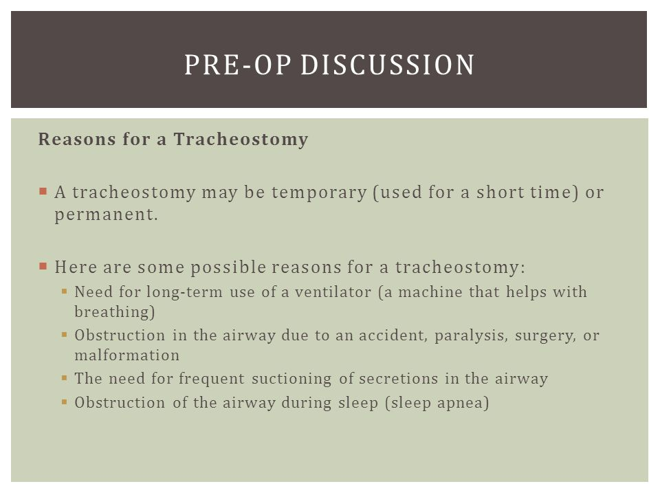How Your Child's Tracheostomy Works  The surgery is done in an operating room.