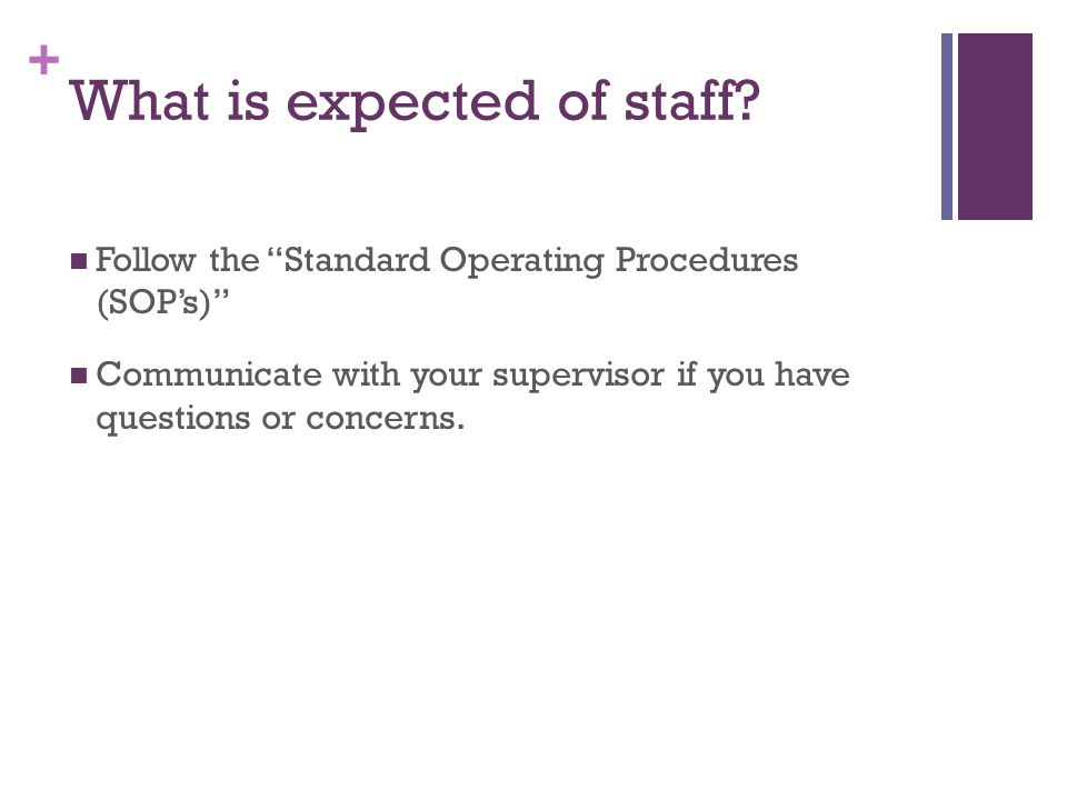 + What is expected of staff.