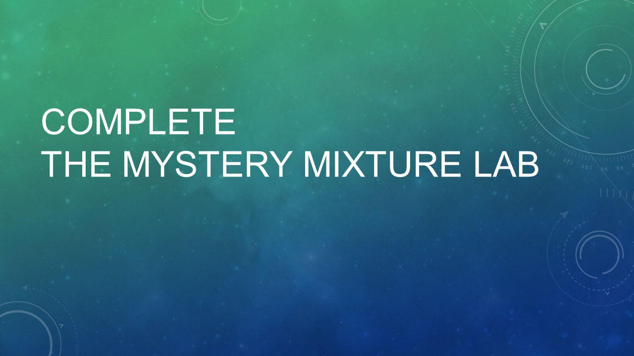 COMPLETE THE MYSTERY MIXTURE LAB