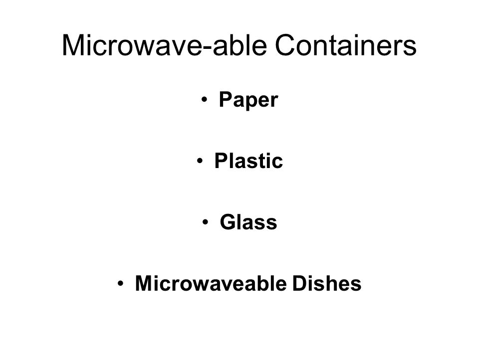 Microwave-able Containers Paper Plastic Glass Microwaveable Dishes