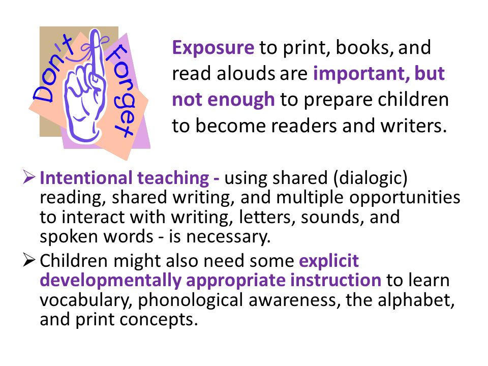  Intentional teaching - using shared (dialogic) reading, shared writing, and multiple opportunities to interact with writing, letters, sounds, and sp