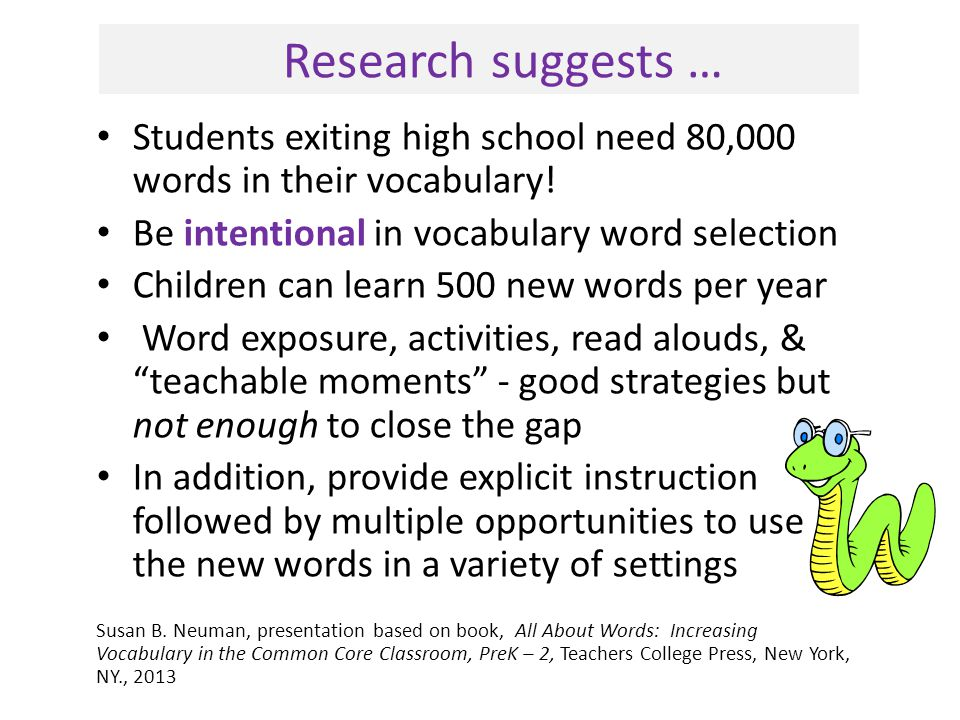 Research suggests … Students exiting high school need 80,000 words in their vocabulary.