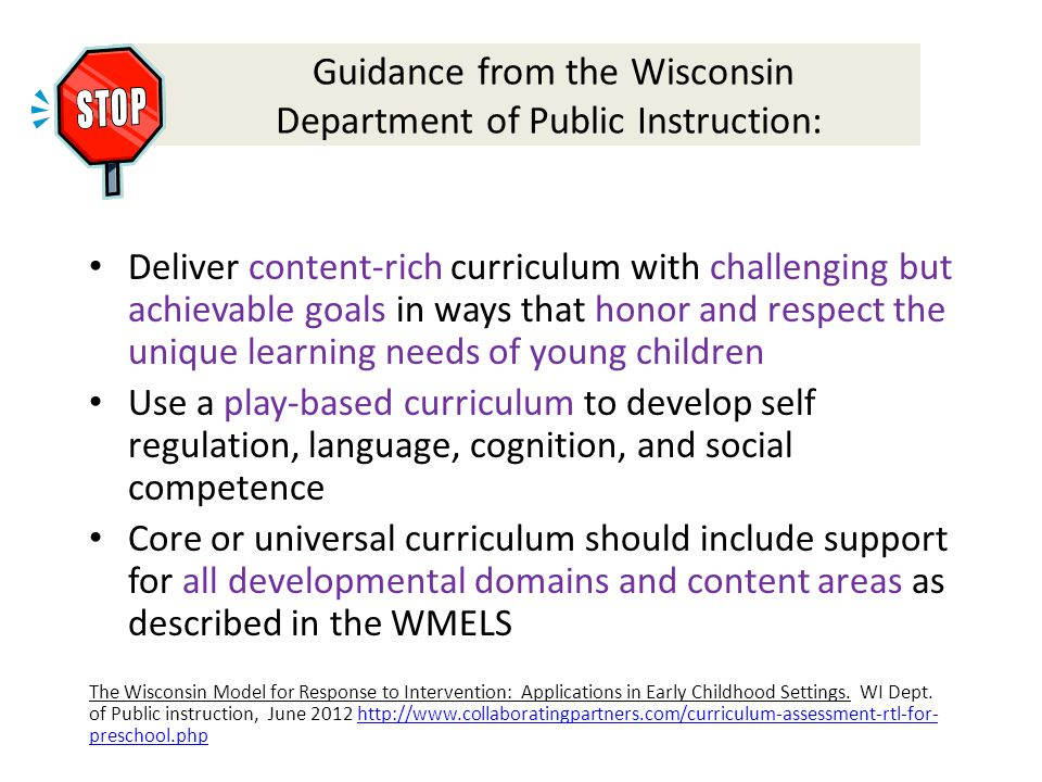 Guidance from the Wisconsin Department of Public Instruction: Deliver content-rich curriculum with challenging but achievable goals in ways that honor