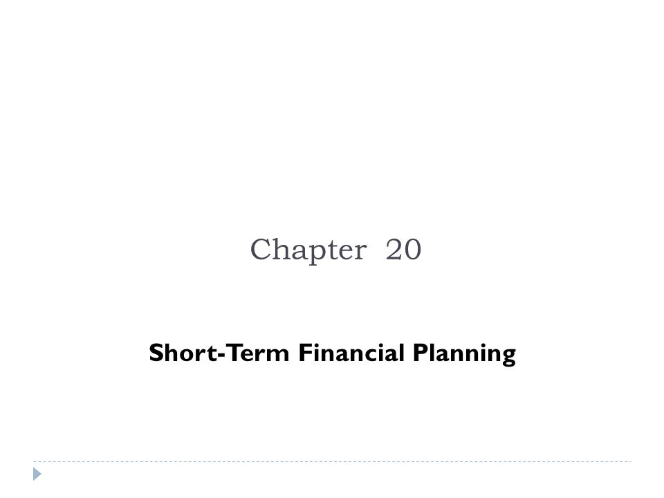 Chapter 20 Short-Term Financial Planning