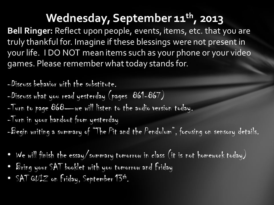 Wednesday, September 11 th, 2013 Bell Ringer: Reflect upon people, events, items, etc.