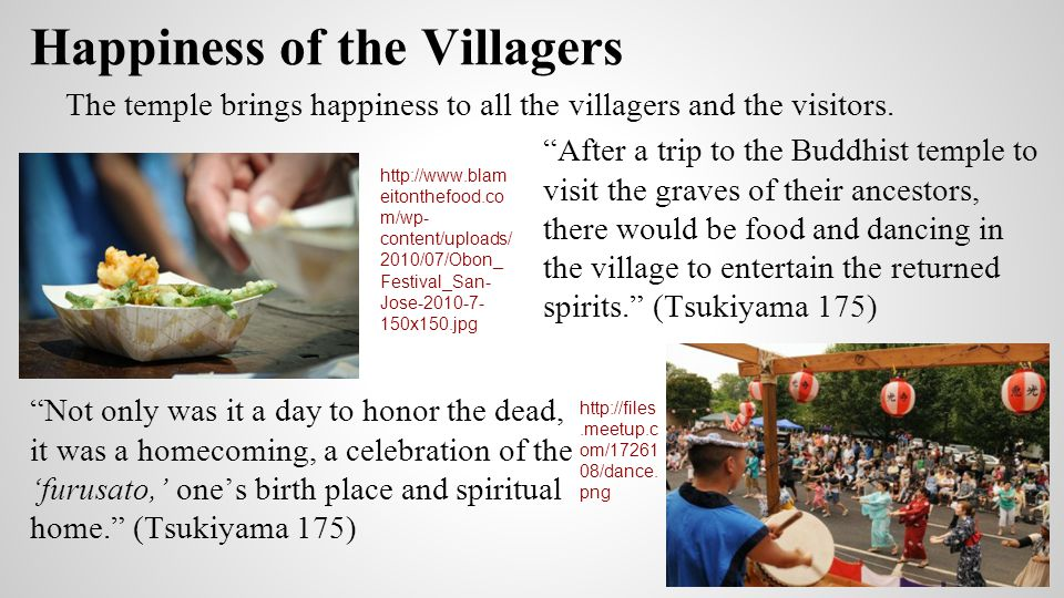 """""""After a trip to the Buddhist temple to visit the graves of their ancestors, there would be food and dancing in the village to entertain the returned"""