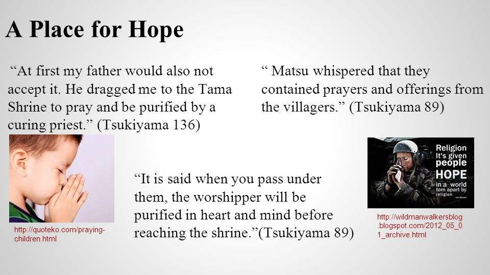 """A Place for Hope http://quoteko.com/praying- children.html http://wildmanwalkersblog.blogspot.com/2012_05_0 1_archive.html """"At first my father would a"""