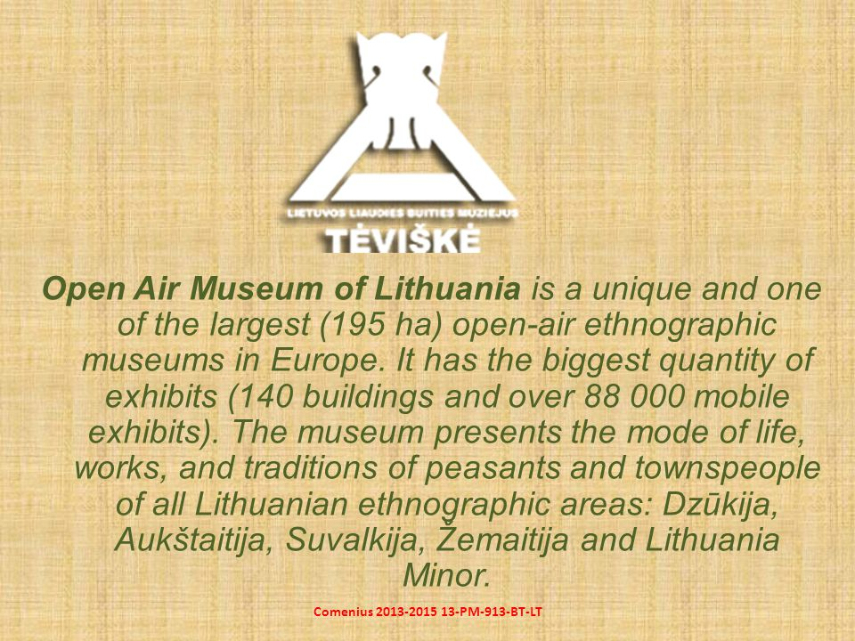Open Air Museum of Lithuania is a unique and one of the largest (195 ha) open-air ethnographic museums in Europe.