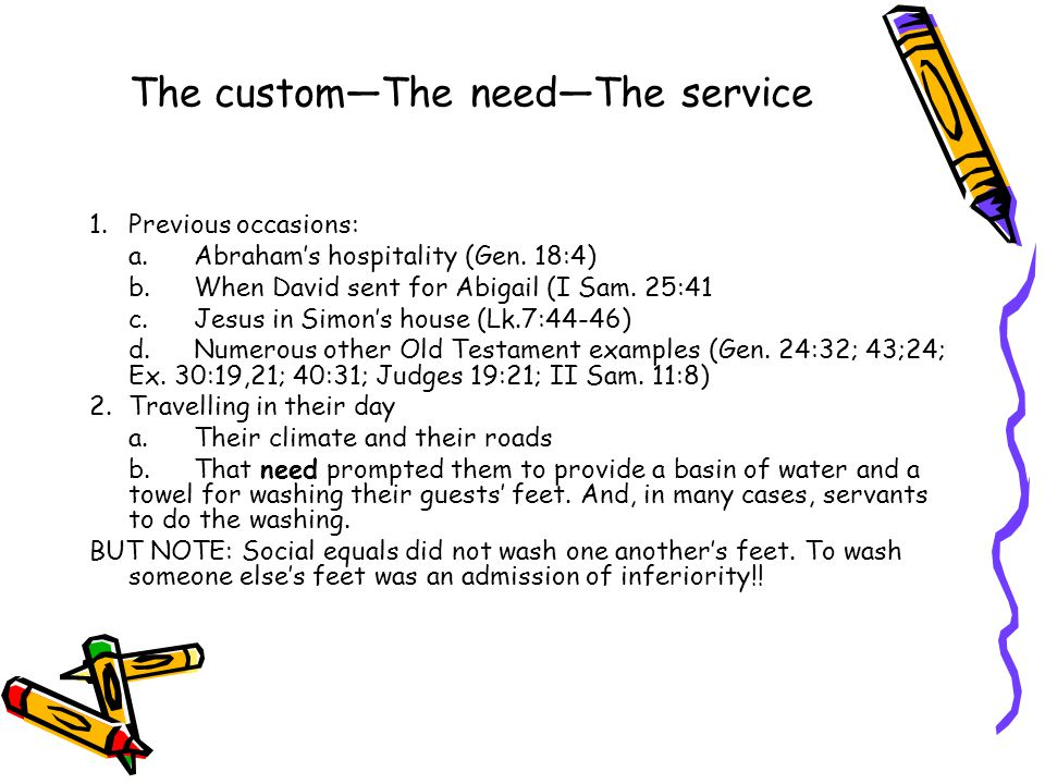 The custom—The need—The service 1.Previous occasions: a.Abraham's hospitality (Gen.