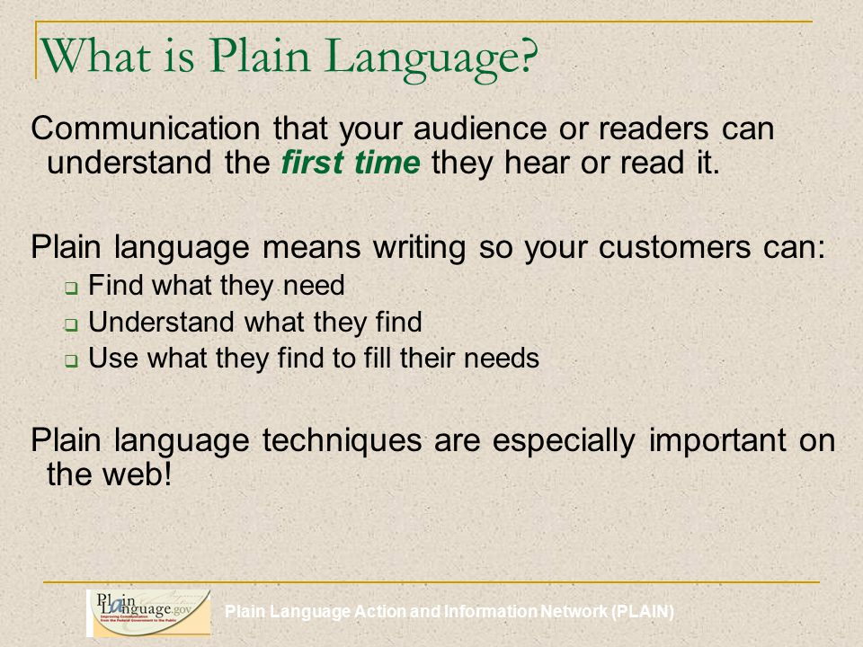 Plain Language Action and Information Network (PLAIN) What is Plain Language.