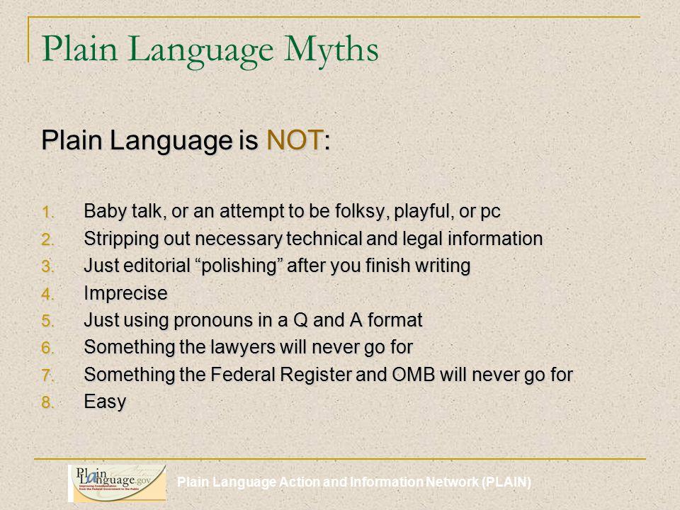 Plain Language Action and Information Network (PLAIN) Why use plain language.